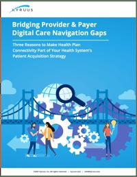 Bridging Provider & Payer Digital Care Navigation Gaps whitepaper