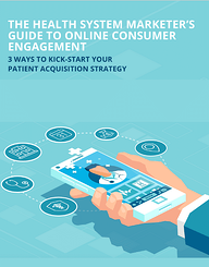 The Health System Marketer's Guide to Online Consumer Engagement - Read more