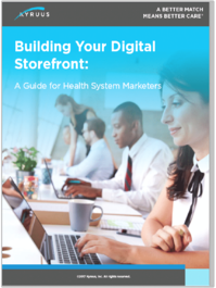 Building Your Digital Storefront: An Intro Guide for Health System Marketers