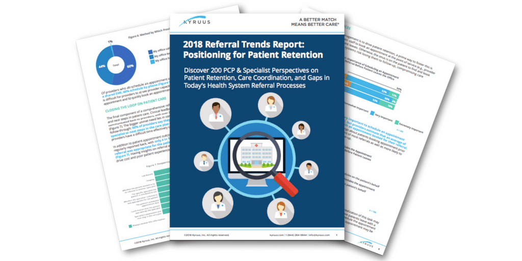 2018 Kyruus Referrals Research Report